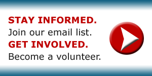 BUTTON: stay informed. get involved. join our email list. become a volunteer.